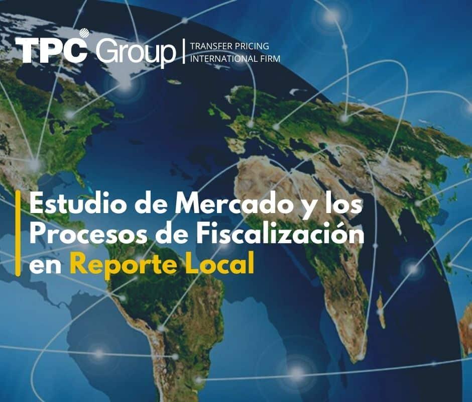Estudio de Mercado y los Procesos de Fiscalización en Reporte Local
