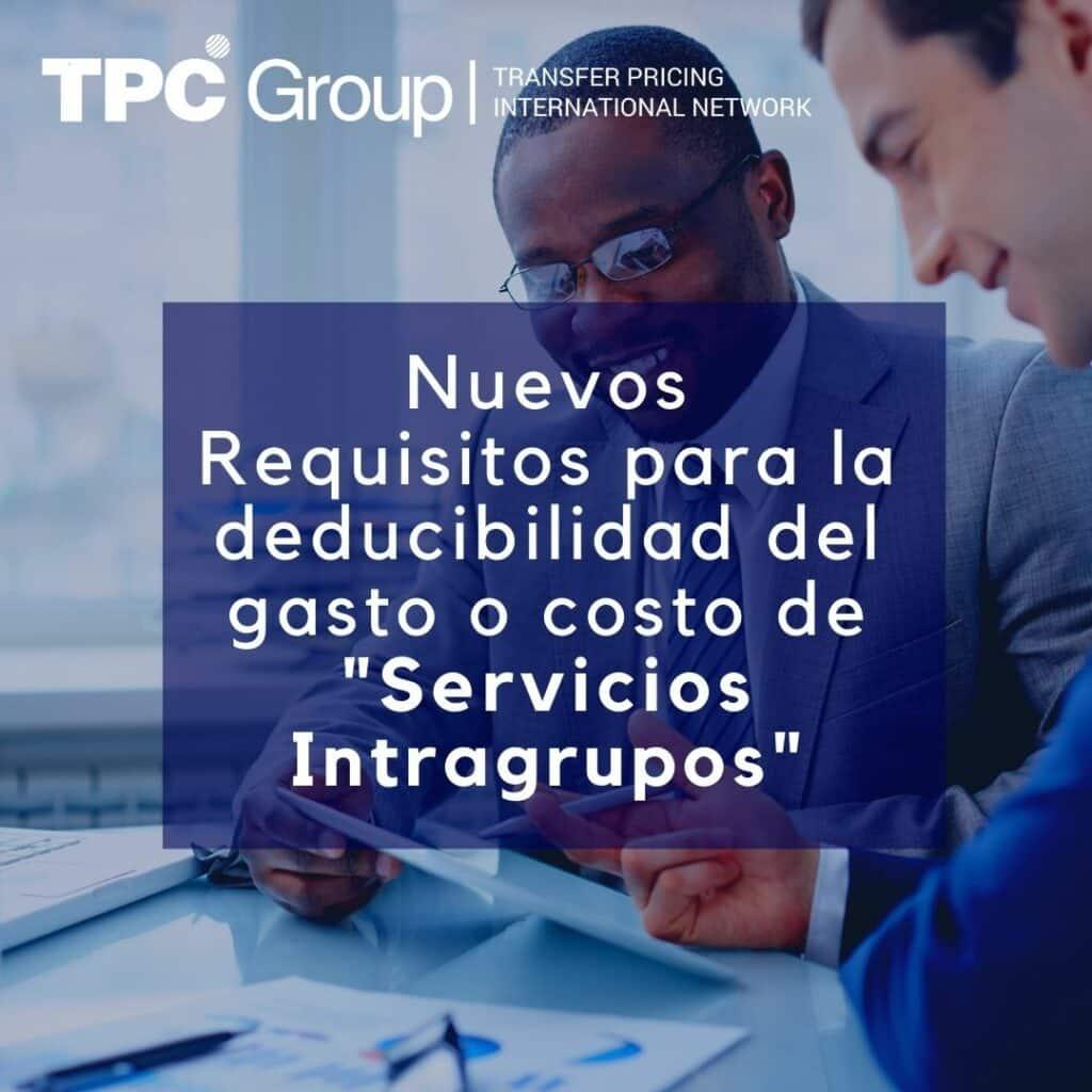 """Nuevos Requisitos para la deducibilidad del gasto o costo de """"Servicios Intragrupos"""""""