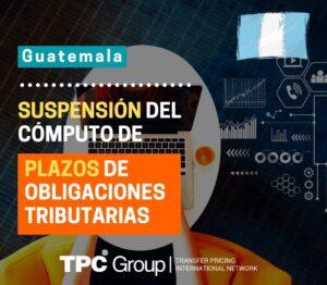 Suspensión del computo de plazos de obligaciones tributarias en Guatemala