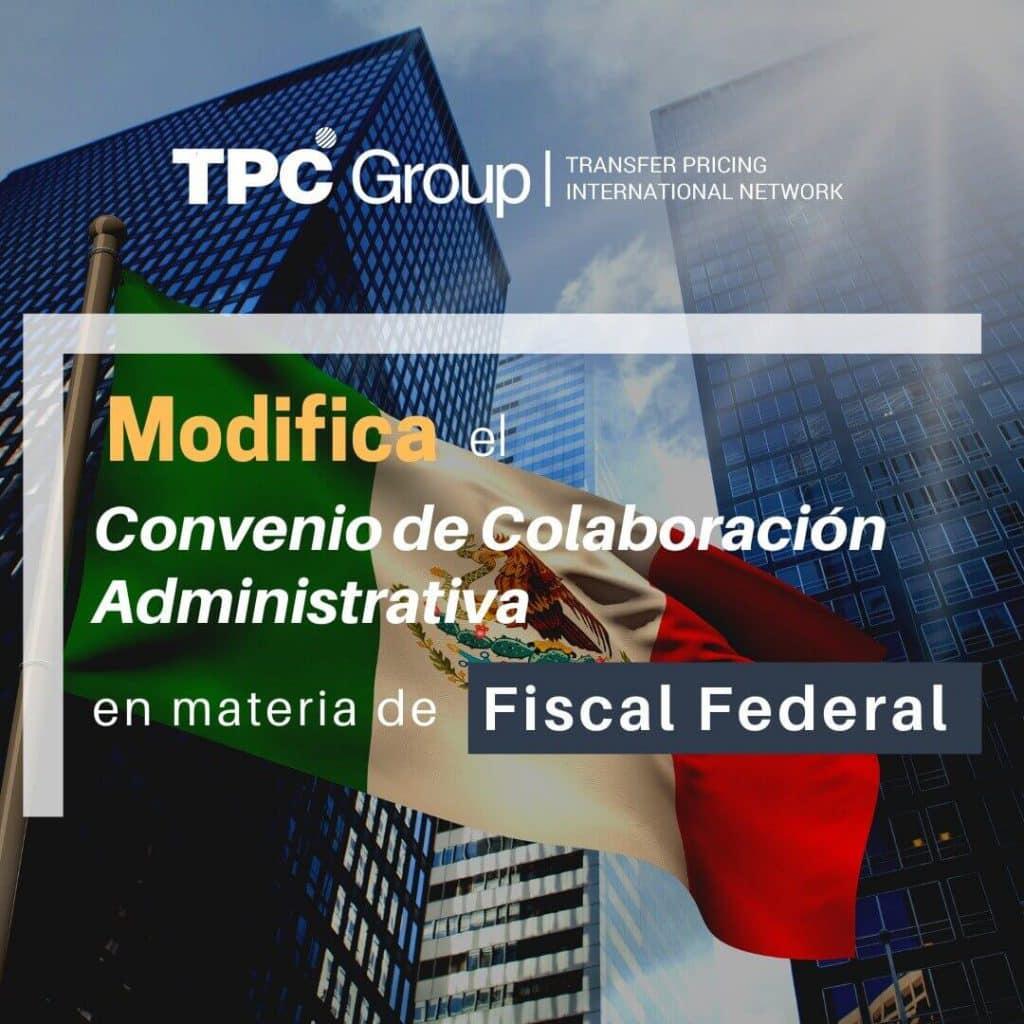 Se modifica el convenio de colaboración administrativa en materia fiscal federal