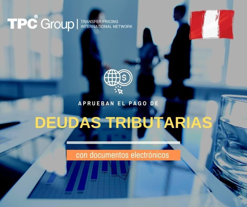 APRUEBAN EL PAGO DE DEUDAS TRIBUTARIAS CON DOCUMENTOS ELECTRÓNICOS VALORADOS EN PERÚ