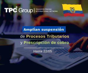 AMPLÍAN SUSPENSIÓN DEL PLAZO DE PROCESOS ADMINISTRATIVOS TRIBUTARIOS EN ECUADOR