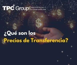 ¿Qué son los Precios de Transferencia?