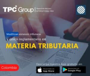 Modifican estatuto tributario y único reglamentario en materia tributaria en Colombia