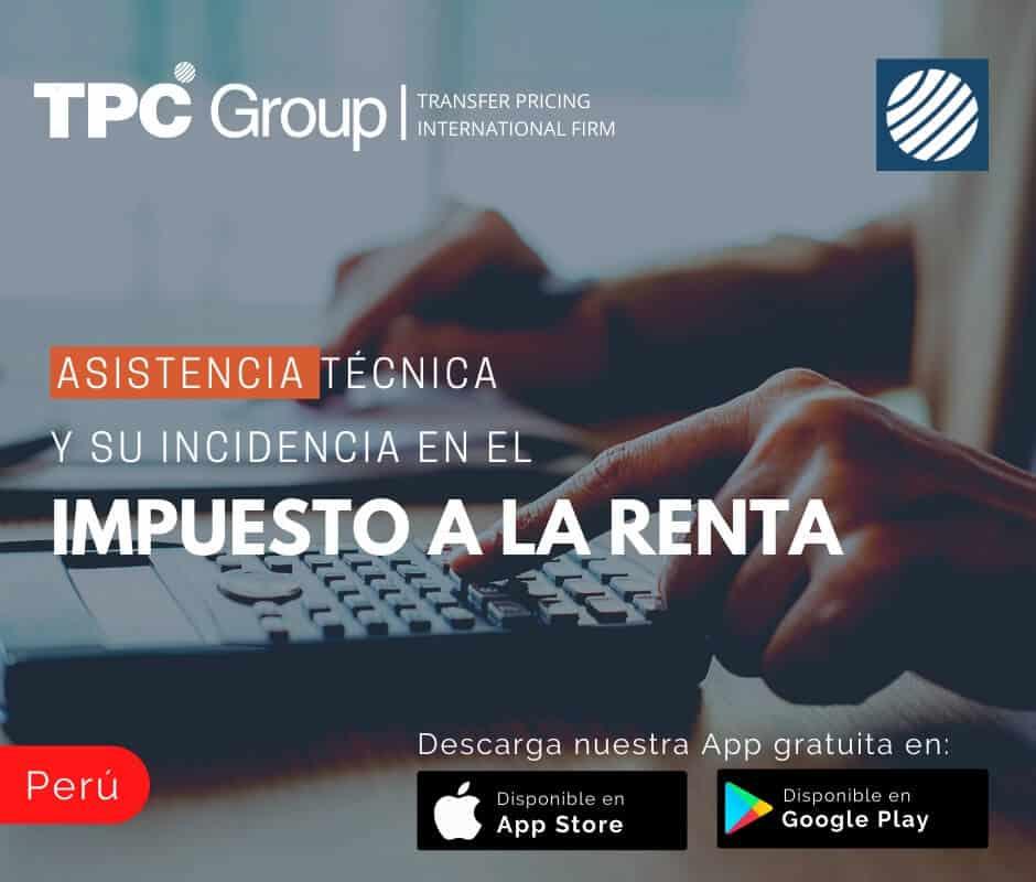 Asistencia técnica y su incidencia en el Impuesto a la Renta en Perú