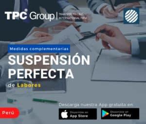 Medidas complementarias a la suspensión perfecta de Laborales en Perú