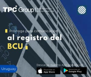 Prórroga para comunicación al registro del BCU en Uruguay