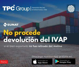No procede devolución del IVAP si el bien exportado no fue retirado del molino en Perú