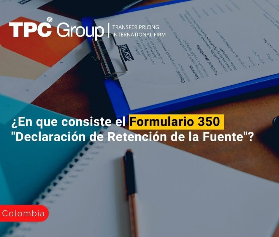 En que consiste el formulario 350 declaración de retención de la fuente en Colombia