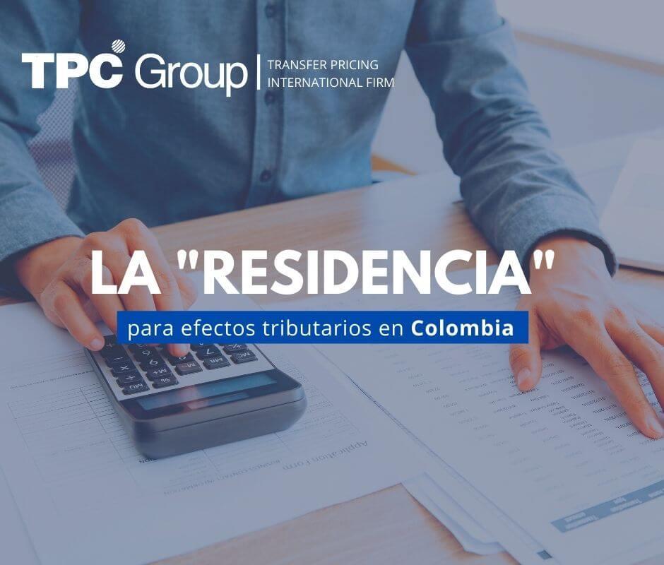La residencia para efectos tributarios en Colombia