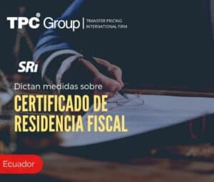 DICTAN MEDIDAS SOBRE CERTIFICADO DE RESIDENCIA FISCAL
