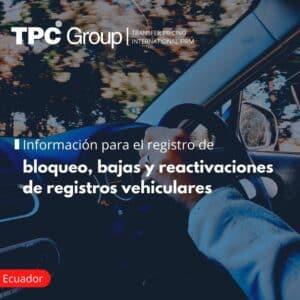 INFORMACIÓN PARA EL REGISTRO DE BLOQUEO, BAJAS Y REACTIVACIONES DE REGISTROS VEHICULARES