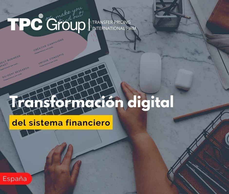 TRANSFORMACIÓN DIGITAL DEL SISTEMA FINANCIERO