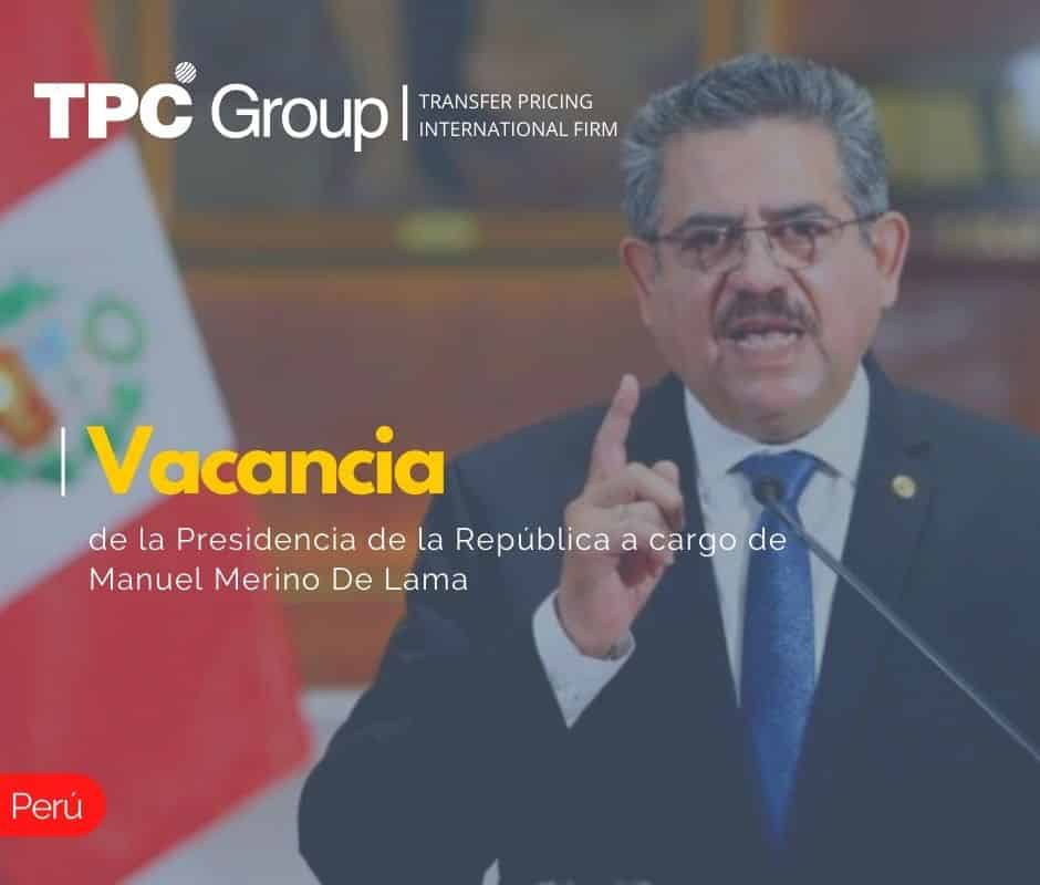 VACANCIA DE LA PRESIDENCIA DE LA REPÚBLICA A CARGO DE MANUEL MERINO DE LAMA.