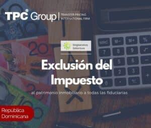 EXCLUSIÓN DEL IMPUESTO AL PATRIMONIO INMOBILIARIO A TODAS LAS FIDUCIARIAS