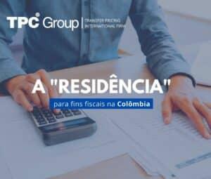 A Definição de Residência Fiscal na Colômbia