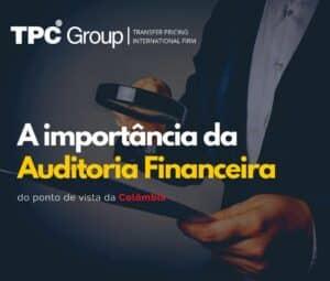 A importância da auditoria financeira do ponto de vista da Colômbia