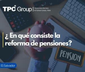 ¿En qué consiste la reforma de las pensiones?