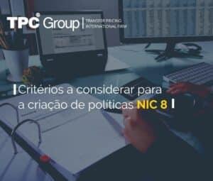 O que você deve levar em conta para criar políticas contábeis de acordo com a NIC 8?