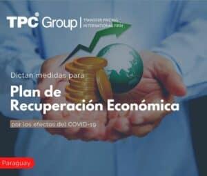 Dictan Medidas para Plan de Recuperación Económica por los Efectos del Covid-19