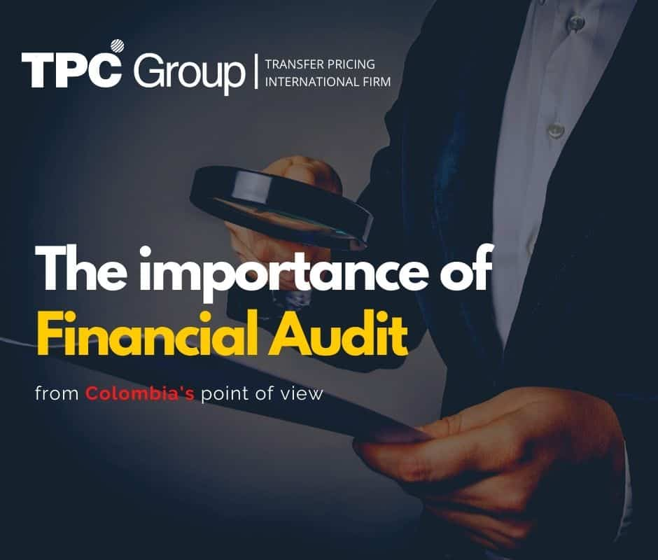 The Importance of Financial Auditing from Colombia's Point of View