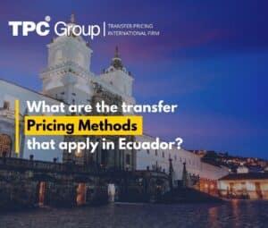 Transfer Pricing Methods in Ecuador
