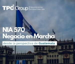 NIA 570 Negocio en Marcha desde la perspectiva de Guatemala