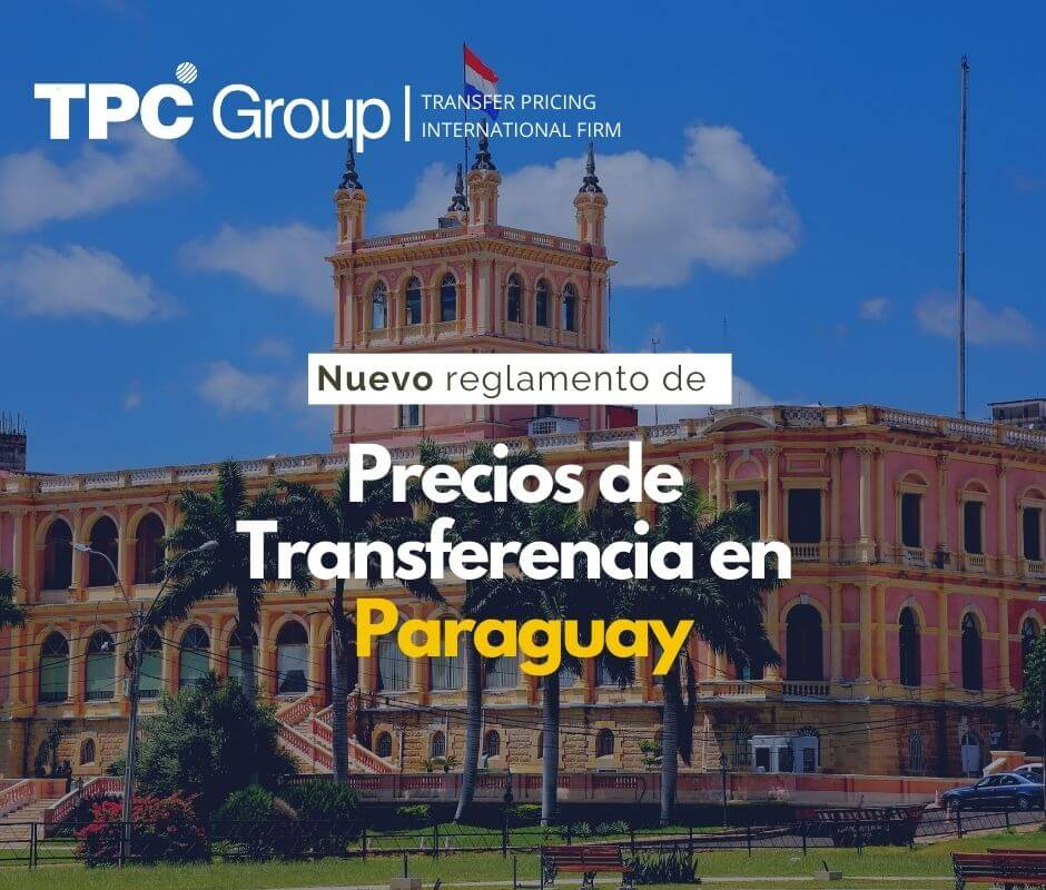 Nuevo reglamento de Precios de Transferencia en Paraguay