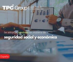 Se adoptan medidas en materia de seguridad social y económico