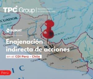 Enajenación indirecta de acciones en el CDI Perú - Chile