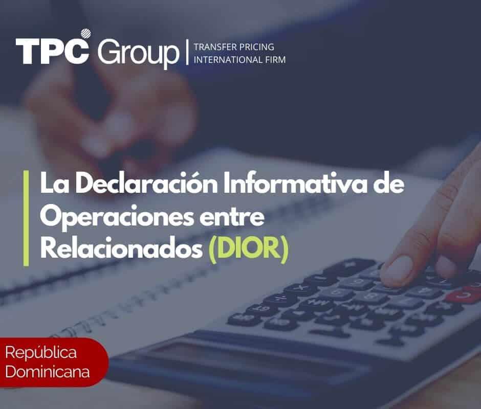 La Declaración Informativa de Operaciones entre Relacionados (DIOR) en República Dominicana