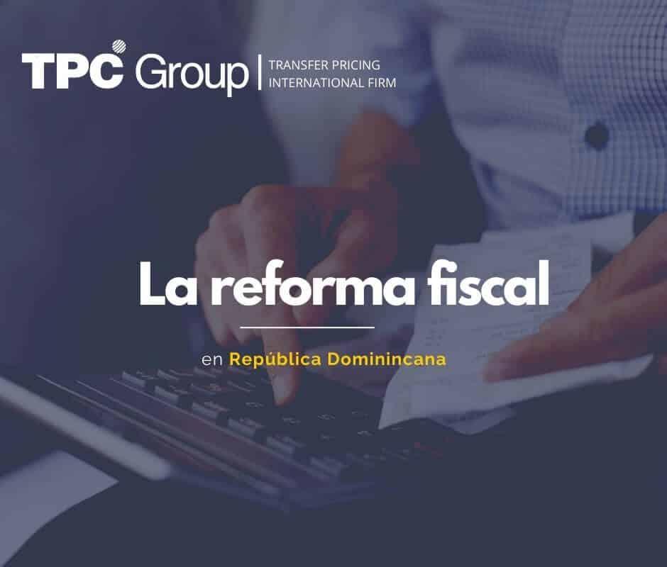 TPC República Dominicana La reforma fiscal
