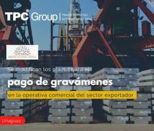 Se modifican los plazos para el pago de gravámenes en la operativa comercial del sector exportador