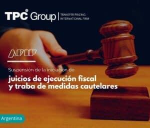 Suspensión de la iniciación de juicios de ejecución fiscal y traba de medidas cautelares