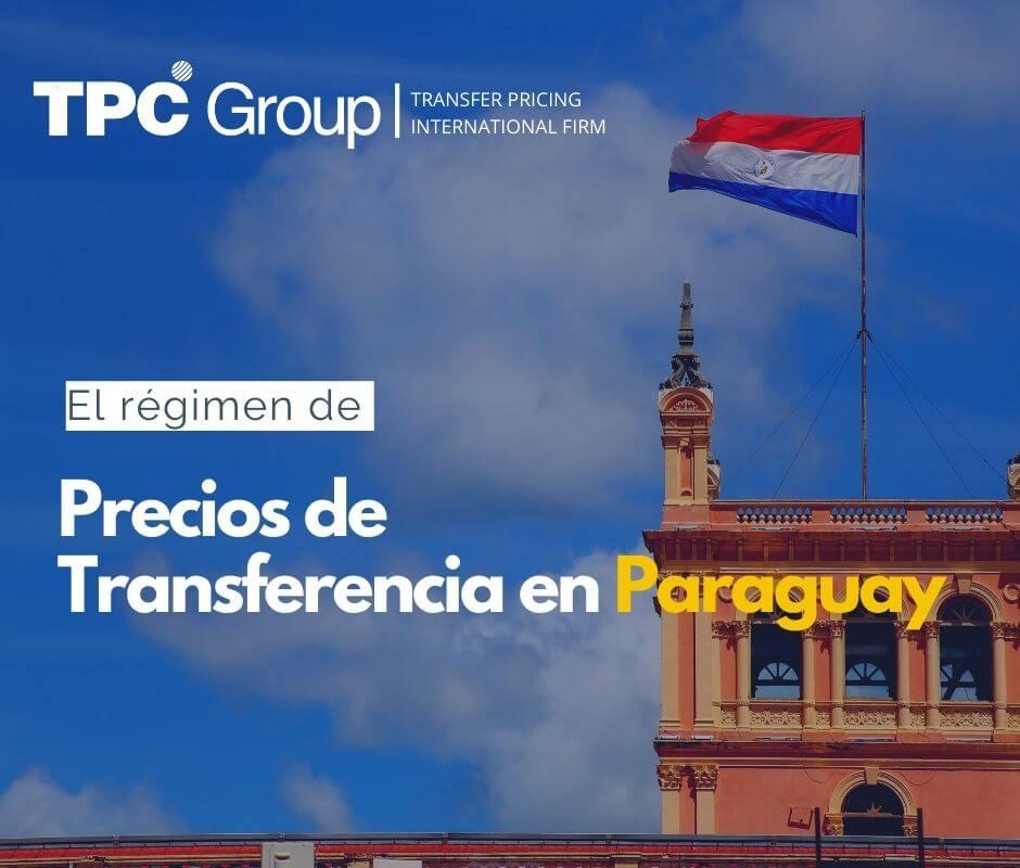 El régimen de Precios de Transferencia en Paraguay