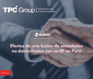 Efectos de una fusión de sociedades no domiciliadas con un EP en Perú