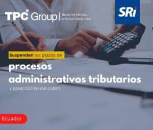 Suspenden los plazos de procesos administrativos tributarios y prescripción del cobro