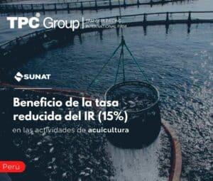 Beneficio de la tasa reducida del IR (15%) en las actividades de acuicultura