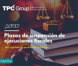 Plazos de suspensión de ejecuciones fiscales del régimen de promoción industrial