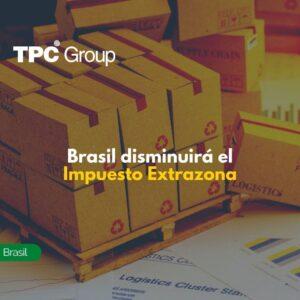 Brasil disminuirá el Impuesto Extrazona