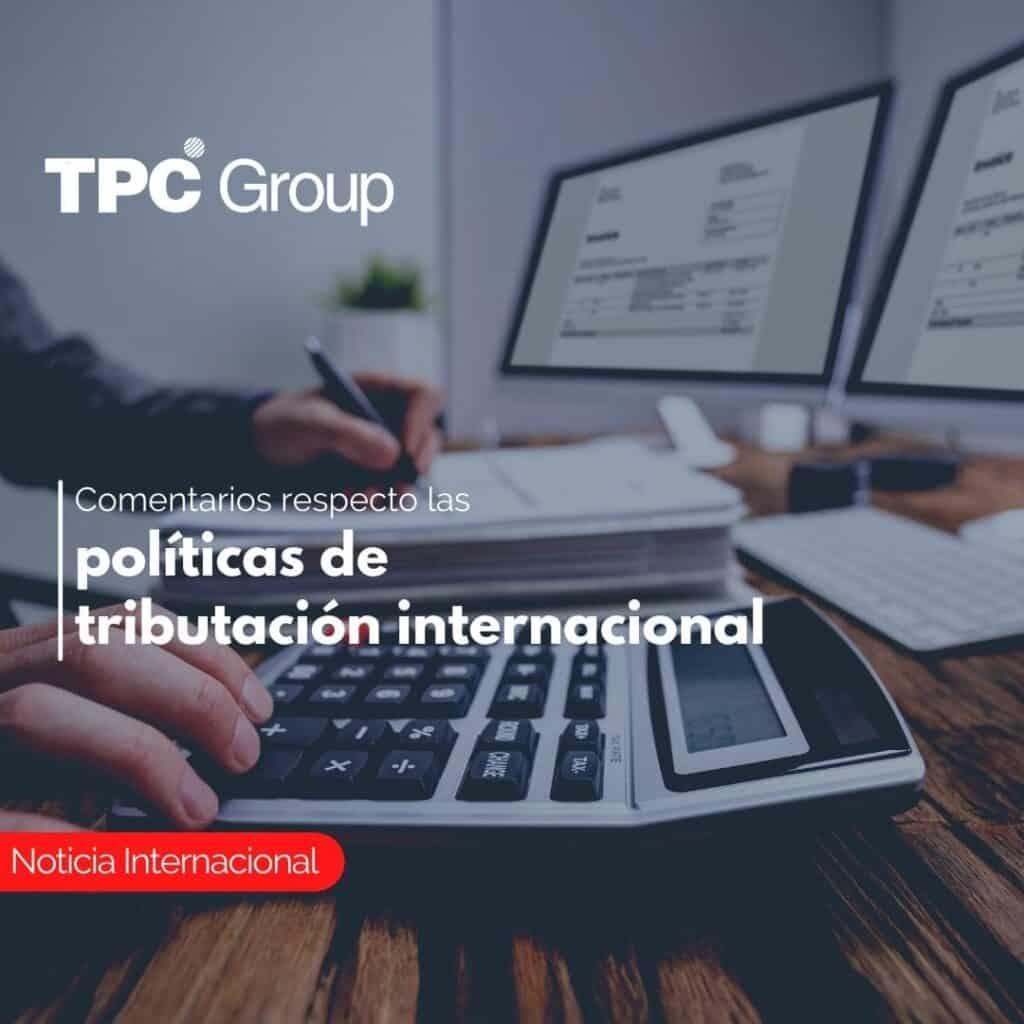 Comentarios respecto las políticas de tributación internacional