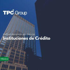 Modifican disposiciones aplicables a las Instituciones de Crédito