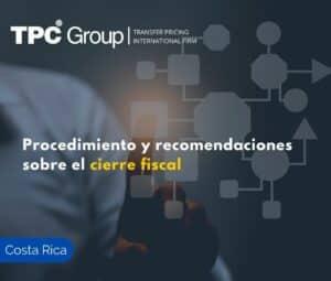 Procedimiento y recomendaciones sobre el cierre fiscal