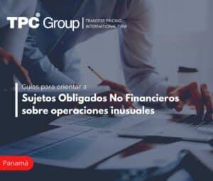 Guías para orientar a Sujetos Obligados No Financieros sobre operaciones inusuales
