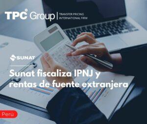 Sunat fiscaliza IPNJ y rentas de fuente extranjera