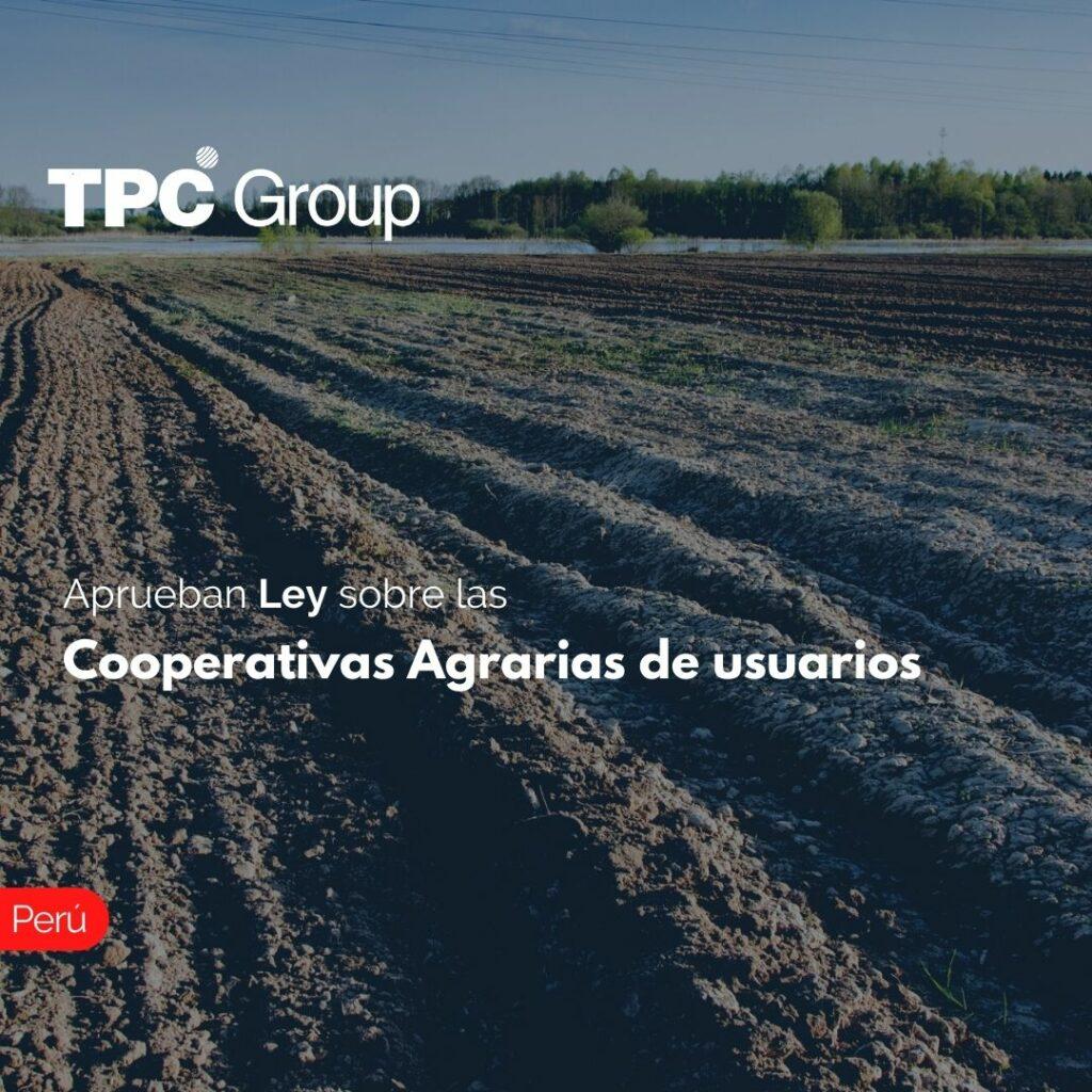 Aprueban Ley sobre las Cooperativas Agrarias de usuarios