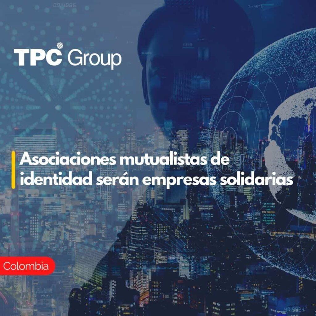 Asociaciones mutualistas de identidad serán empresas solidarias