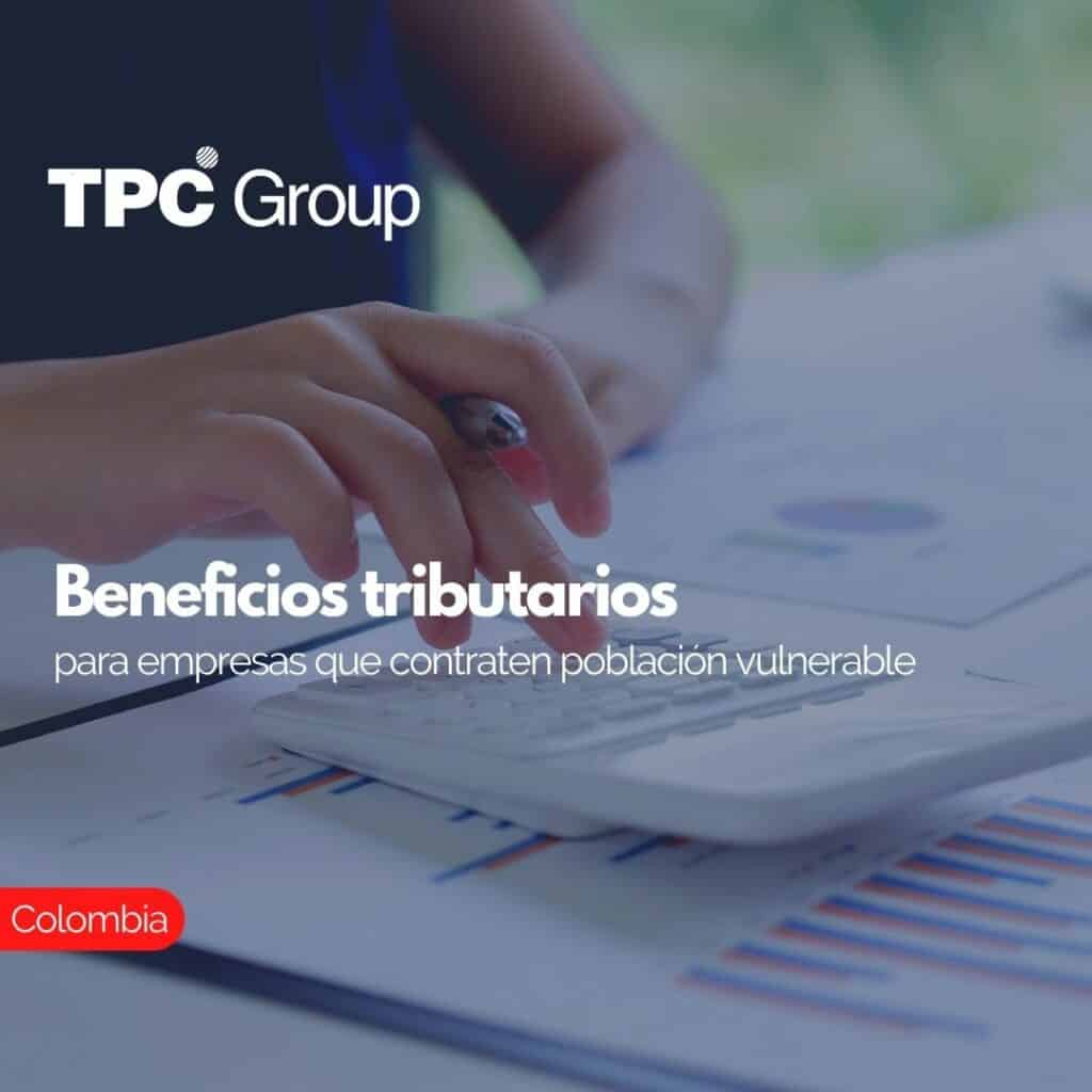 Beneficios tributarios para empresas que contraten población vulnerable