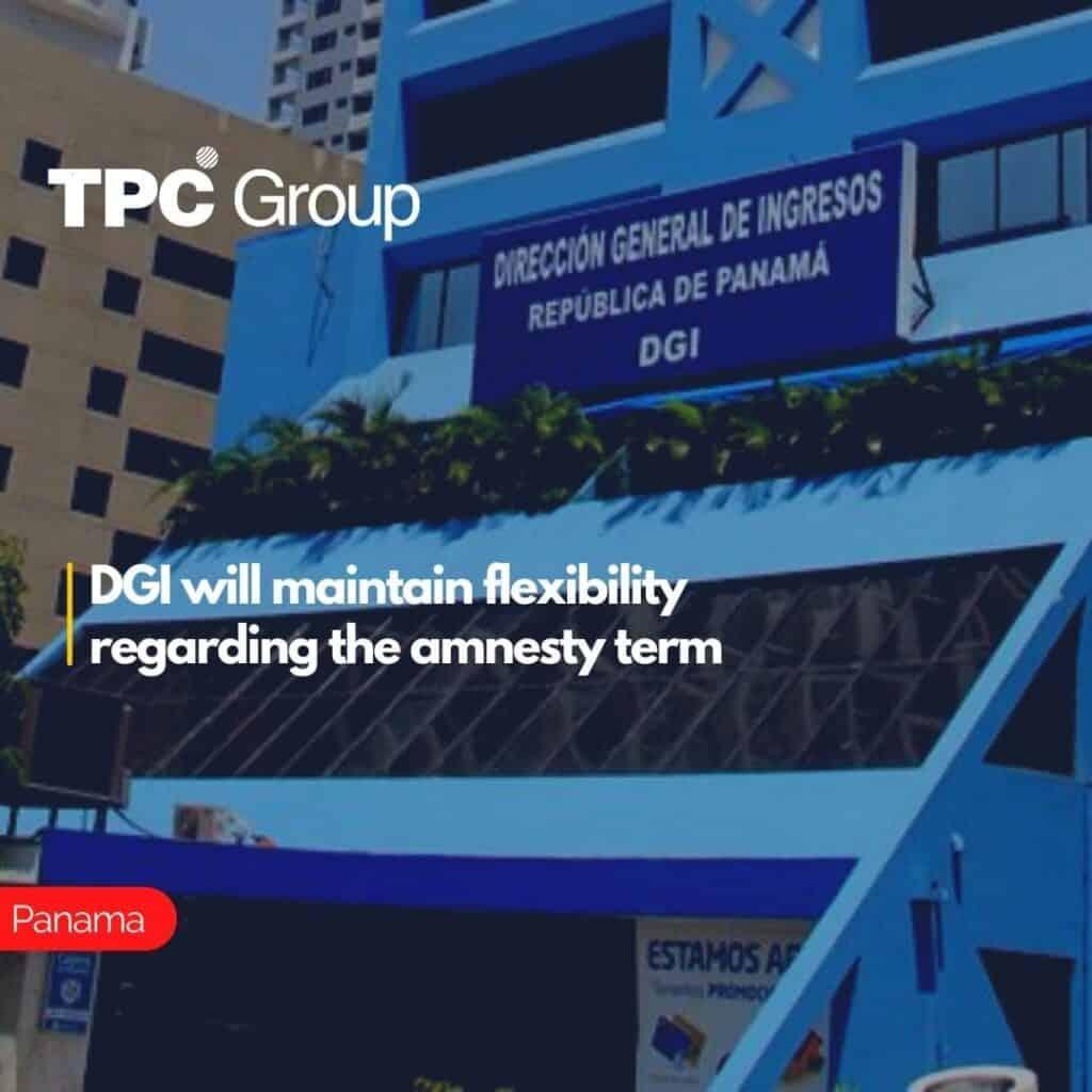 DGI will maintain flexibility regarding the amnesty term