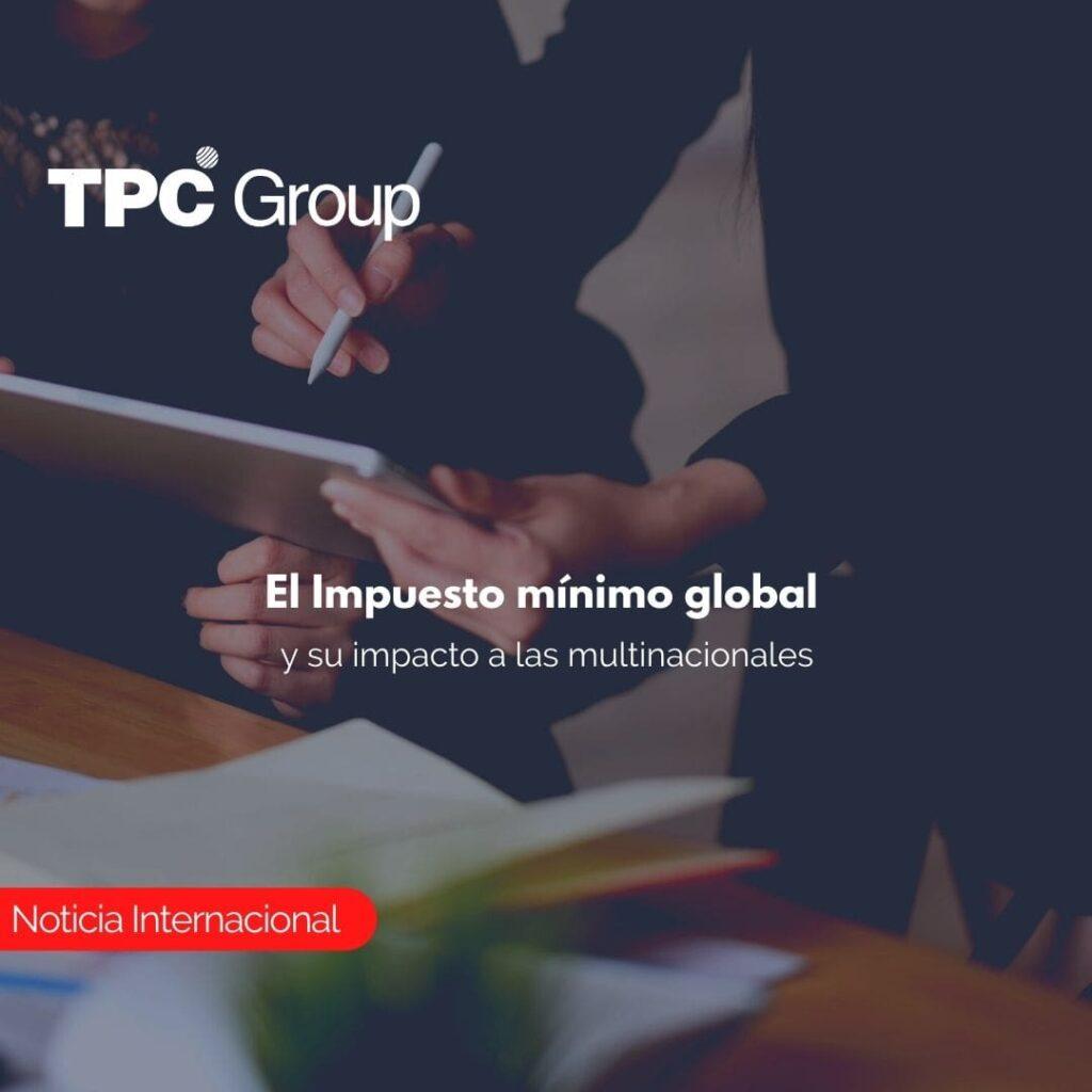 El Impuesto mínimo global y su impacto a las multinacionales